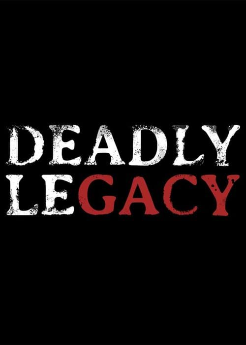 Deadly Legacy